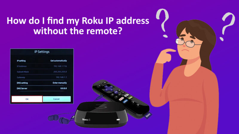 I find my Roku IP address without the remote